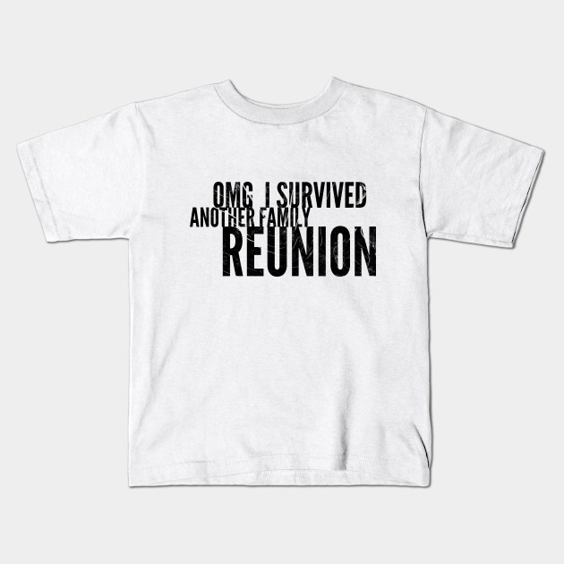 OMG I Survived Another Family Reunion