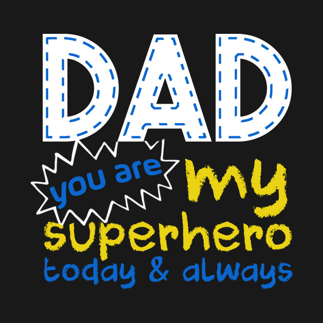 7ad6d6b9 Fathers Day Dad You Are My Favorite Superhero - Fathers Day - T ...