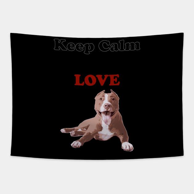 Keep Calm and love PitBull