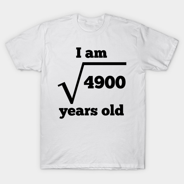 70th Birthday Square Root T Shirt