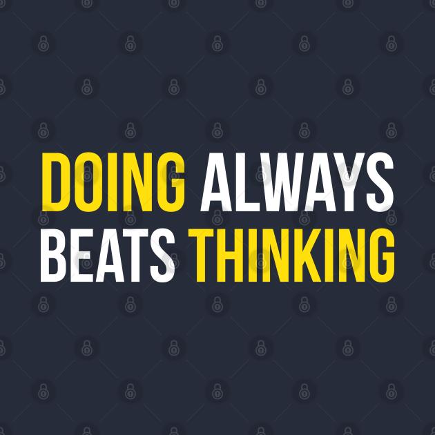 Doing Always Beats Thinking | Garyvee