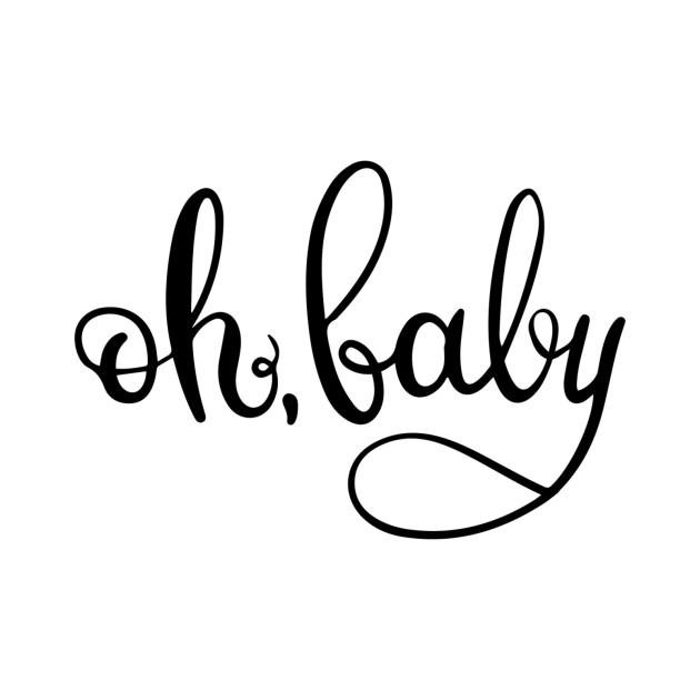 oh baby - Baby - T-Shirt   TeePublic