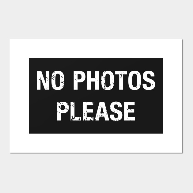 Funny No Photos Please Funny Famous Quote Poster E Stampa