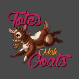 Totes Mah Goats! (Dark Version) t-shirts