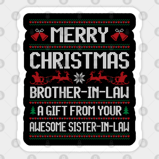 Christmas Brother In Law A Gift From Your Sister In Law Xmas Christmas Brother In Law Funny Gifts Sticker Teepublic Uk