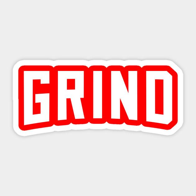 Grind Quotes Sticker Teepublic