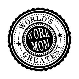 World's Greatest Work Mom