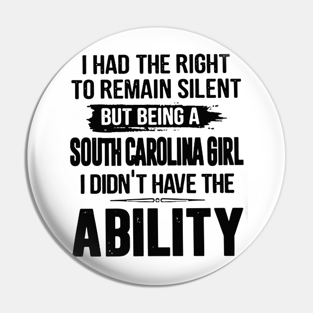 I HAD The Right to Remain Silent BUT Being A North Carolina Girl Didnt Have The Ability