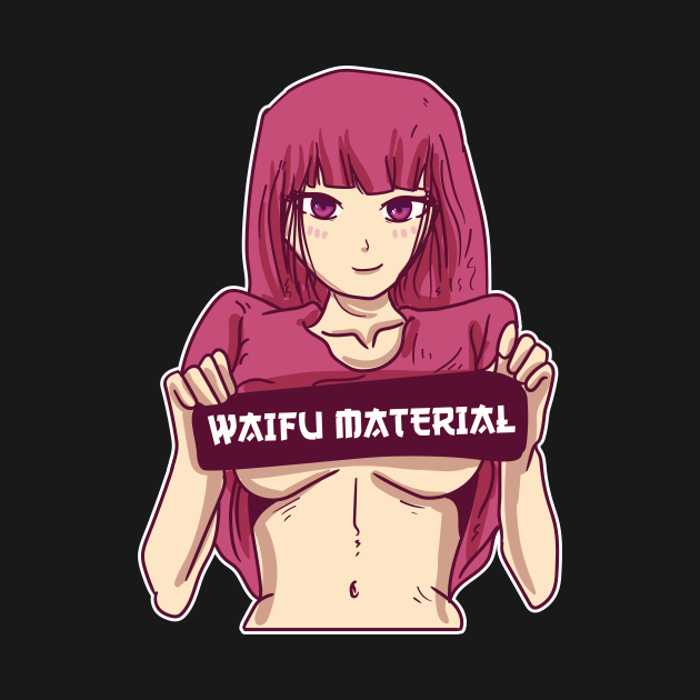 Waifu Material Hentai Merch Anime Girl Otaku Gift Anime