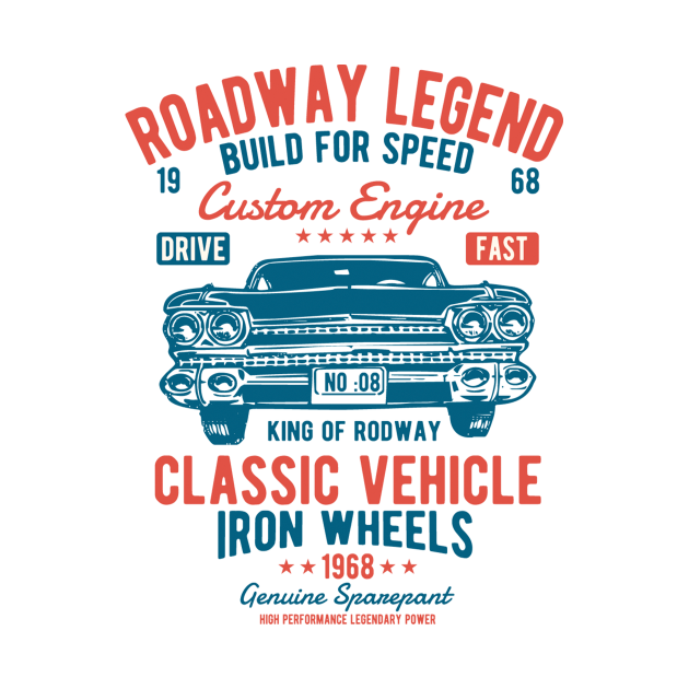 Roadway legend buid for speed - Awesome vintage car lover Gift