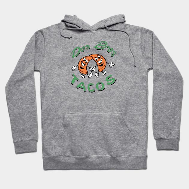 a243587f DOS BROS TACOS - Tacos - Hoodie | TeePublic
