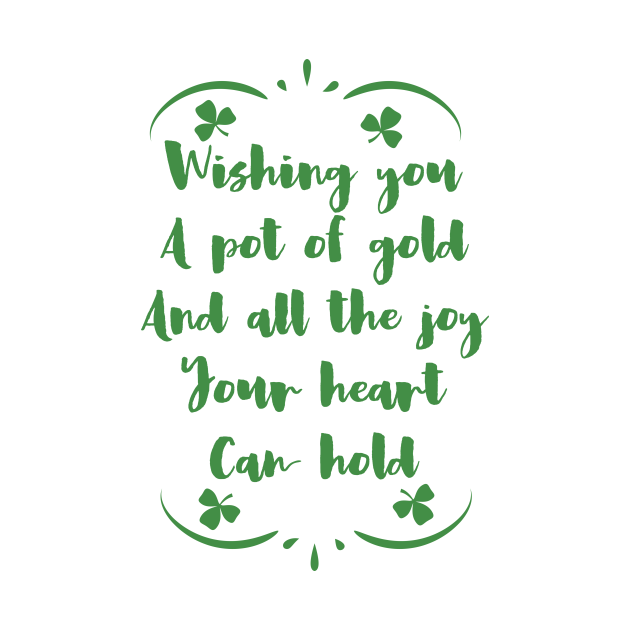 Wishing You A Pot Of Gold And All The Joy Your Heart Can Hold Nice Design