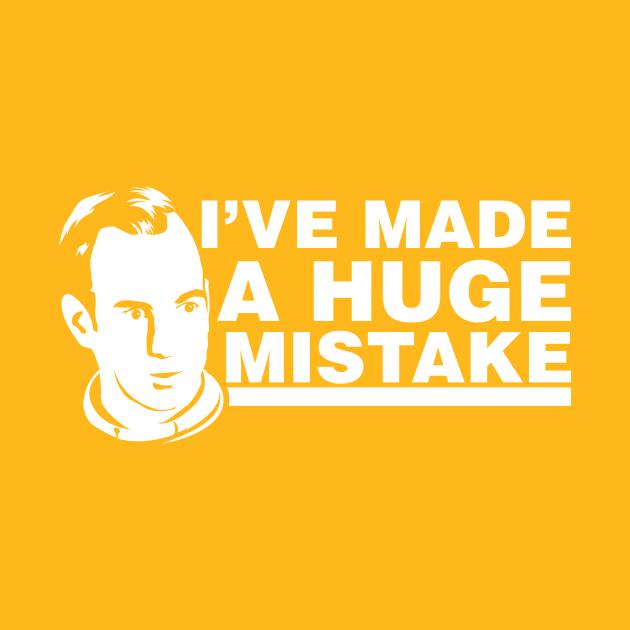 I've Made a Huge Mistake