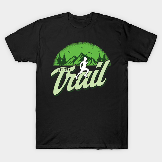 Trekking Hiking Traveling Mountaineering Trekkers Gifts Hit The Trail Trailing T-Shirt