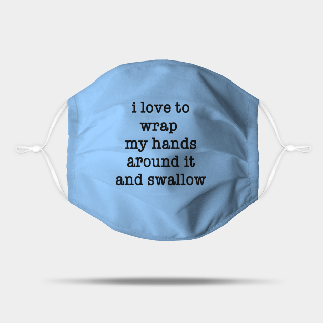 My MUG - I Love To Wrap My Hands Around It and Swallow