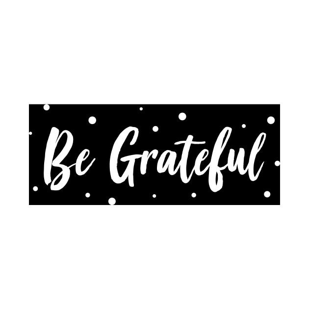 be grateful quotes onesie teepublic