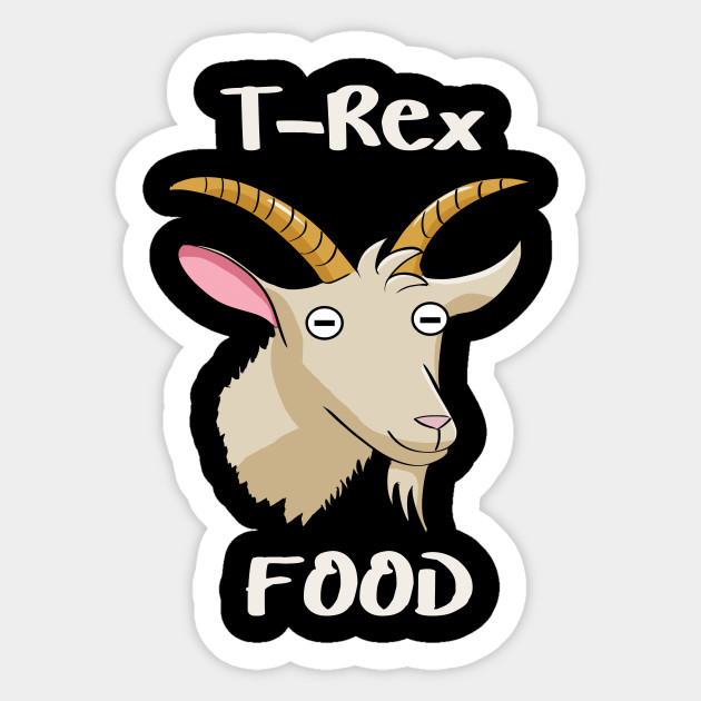 Goats are Food for the T-Rex