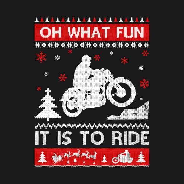 Motorcycle Sweater Christmas Oh What Fun It Is To Ride T-Shirt