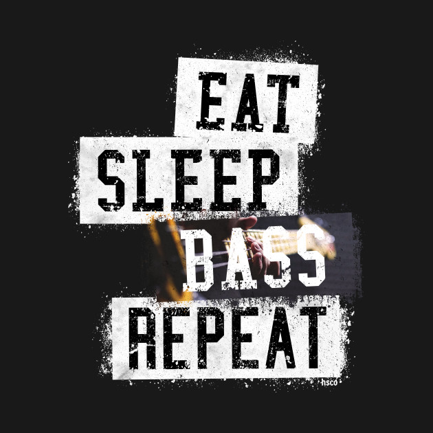 Eat Sleep Bass Repeat