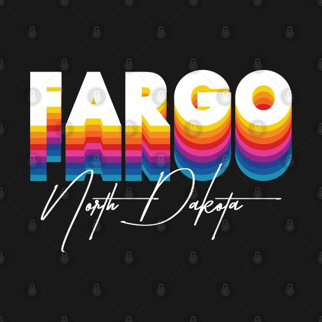 Fargo North Dakota Retro 80s 90s Vintage Clothing Custom T-Shirts Unique Graphic