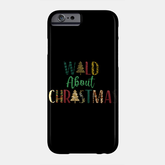 Wild About Christmas Animal Print Christmas Mixed Print Christmas Phone Case