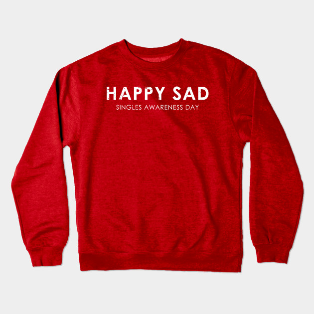 Happy Sad Singles Awareness Day Funny Valentines Day Gift Idea