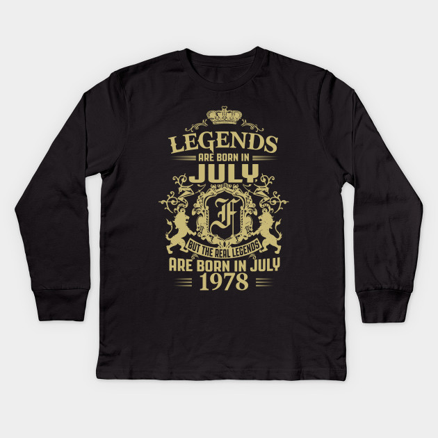 6342a213 Kings Legends Are Born In July 1978 - Kings Legends Are Born In July ...