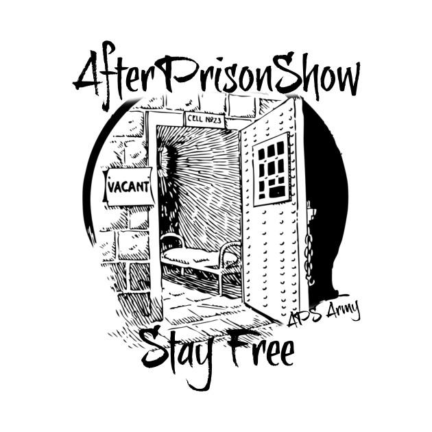AfterPrisonShow Stay Free (Black Logo)