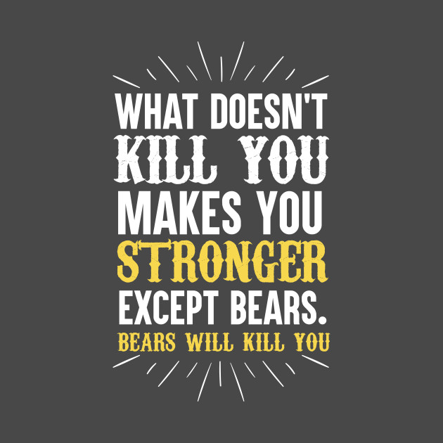 what doesnt kill you make you