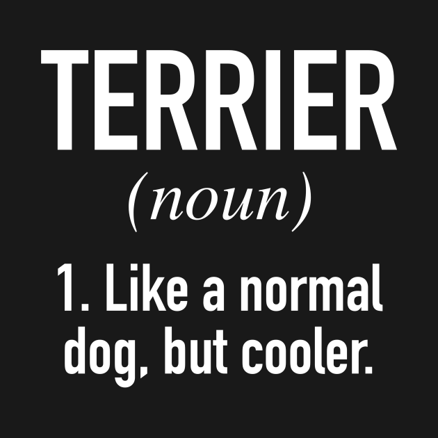 Terrier Dog - Funny Terrier Owner