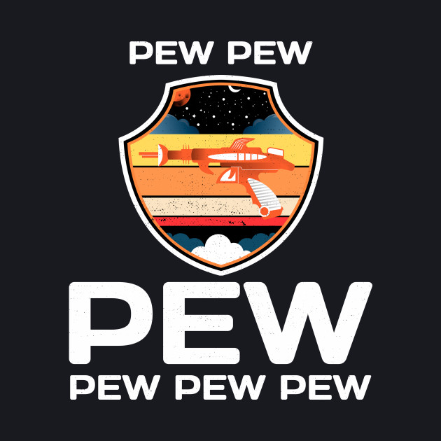 PEW PEW PEW Laser Gun Funny Science Fiction Design