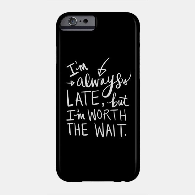 Always Late: Funny Calligraphy Girlfriend Gift Idea T-Shirt