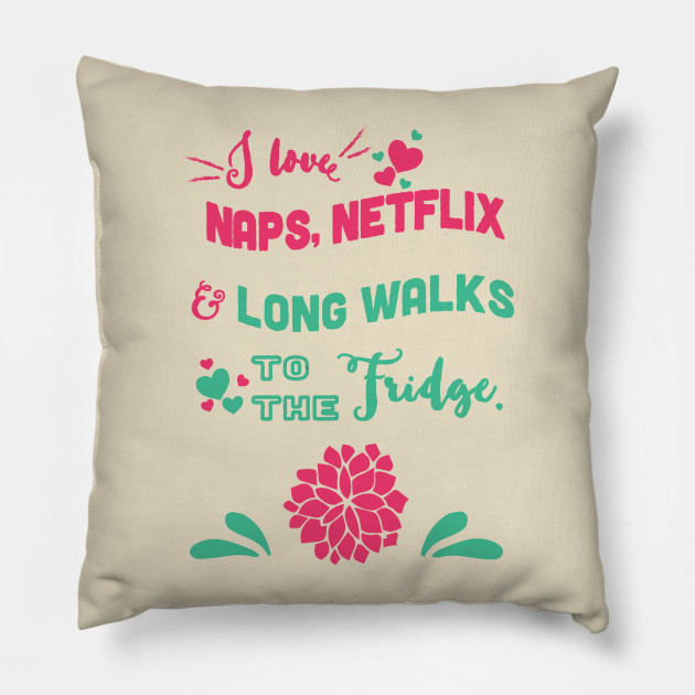 Nap, Netflick & long walk to the fridge - funny