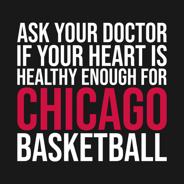 Ask Your Doctor...Chicago Basketball