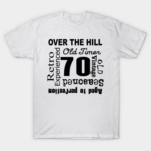 Over The Hill 70th Birthday T Shirt