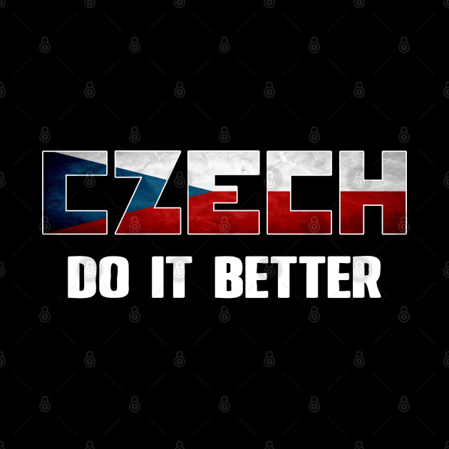 Czech do it better. Czech Republic