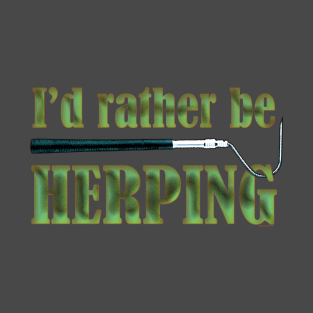 I'd Rather Be Herping