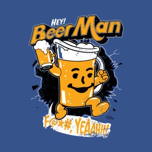 Hey, Beer Man! t-shirts
