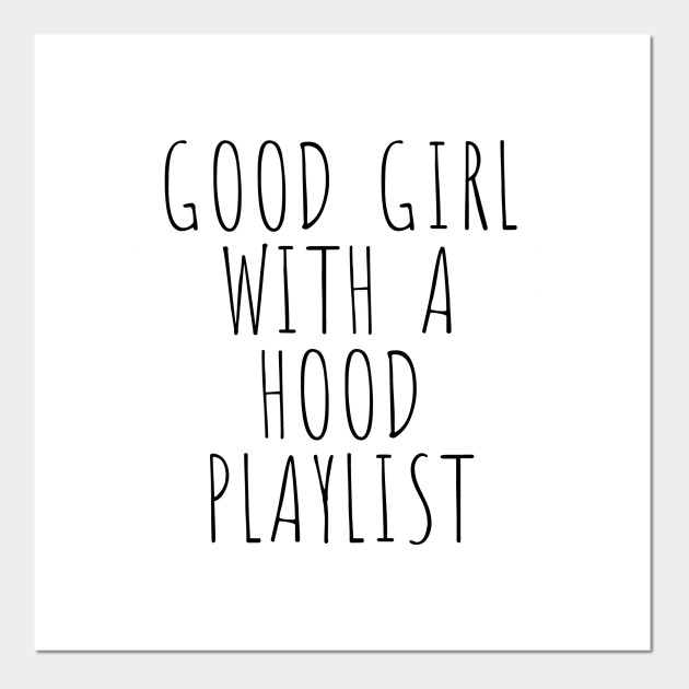 Good Girl With A Hoodplaylist Meaning Definition Speaking Poster E Stampa Artistica Teepublic It