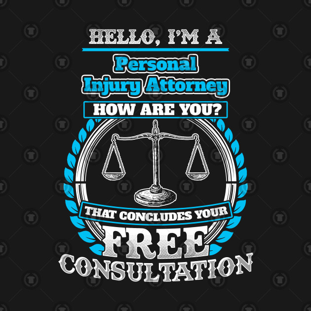 Lawyer Humor T shirt For A Personal Injury Attorney