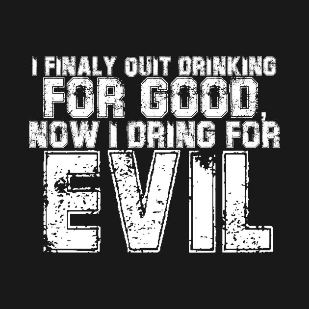 I quit drinking for good
