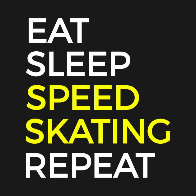Speed Eat Sleep And Repeat