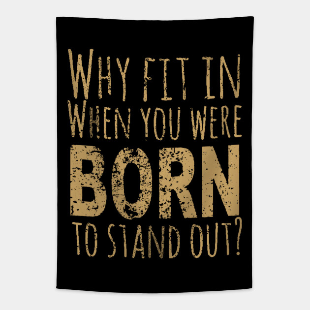 Dr Seuss Quote Why Fit In When You Were Born To Stand Out Dr