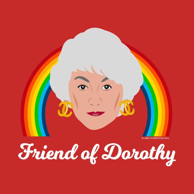 Dorothy Zbornak - Friend of Dorothy