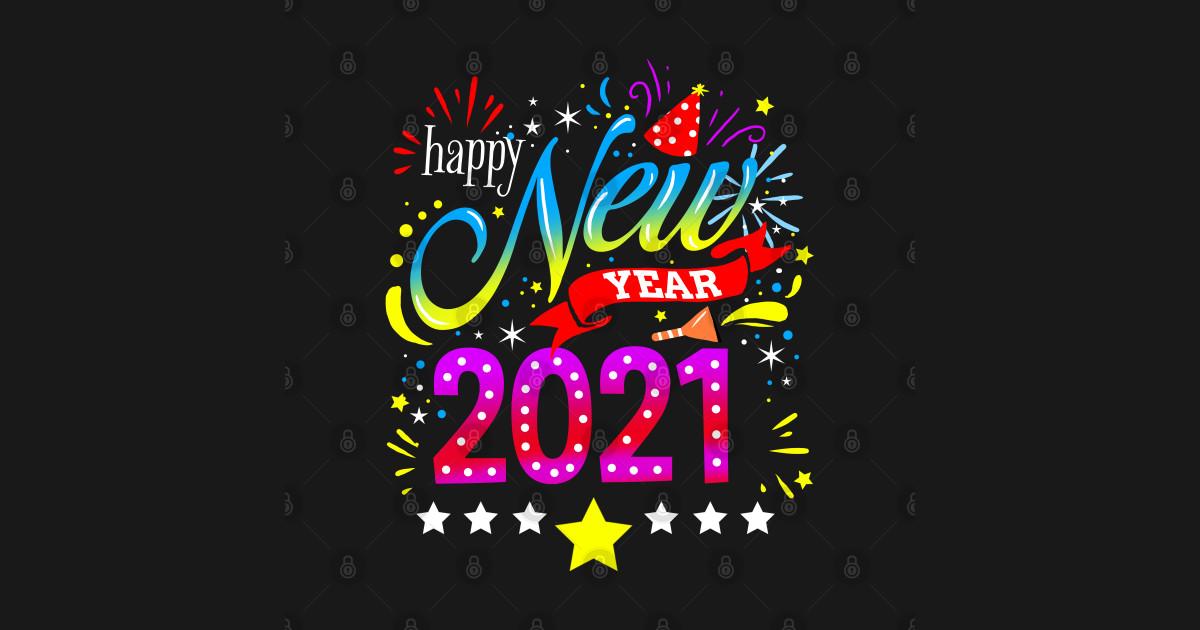 Happy New Year 2021 For New Year's Day - Happy New Year 2021 - Sticker | TeePublic