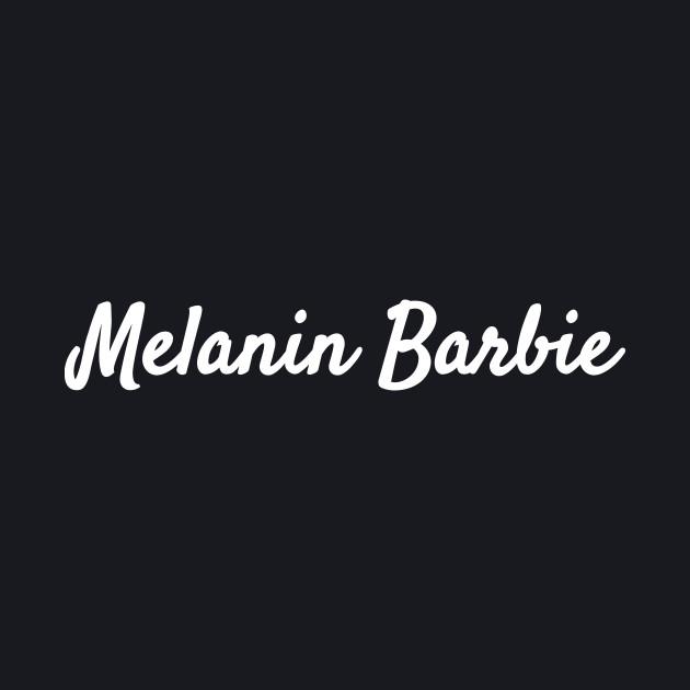 Melanin Barbie Black Girl Magic T-Shirt