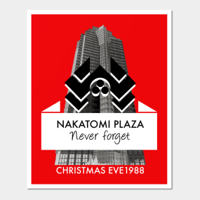 never forget nakatomi plaza christmas eve 1988 posters and art