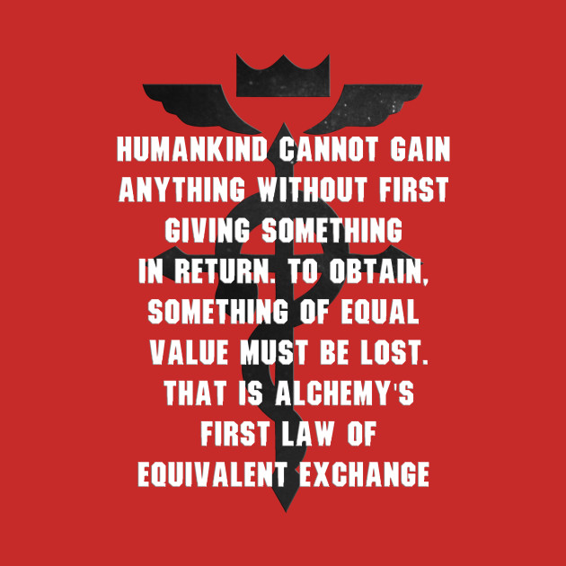 Equivalent Exchange Fullmetal Alchemist Brotherhood Quotes ...