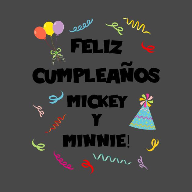 Feliz Cumpleanos Mickey Y Minnie Mickey Mouse T Shirt Teepublic