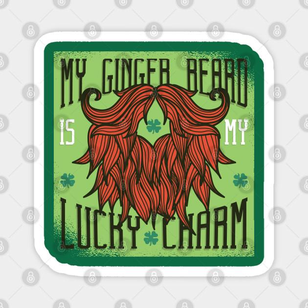 My Ginger Beard Is My Lucky Charm